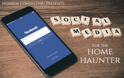 Social Media for the Home Haunter